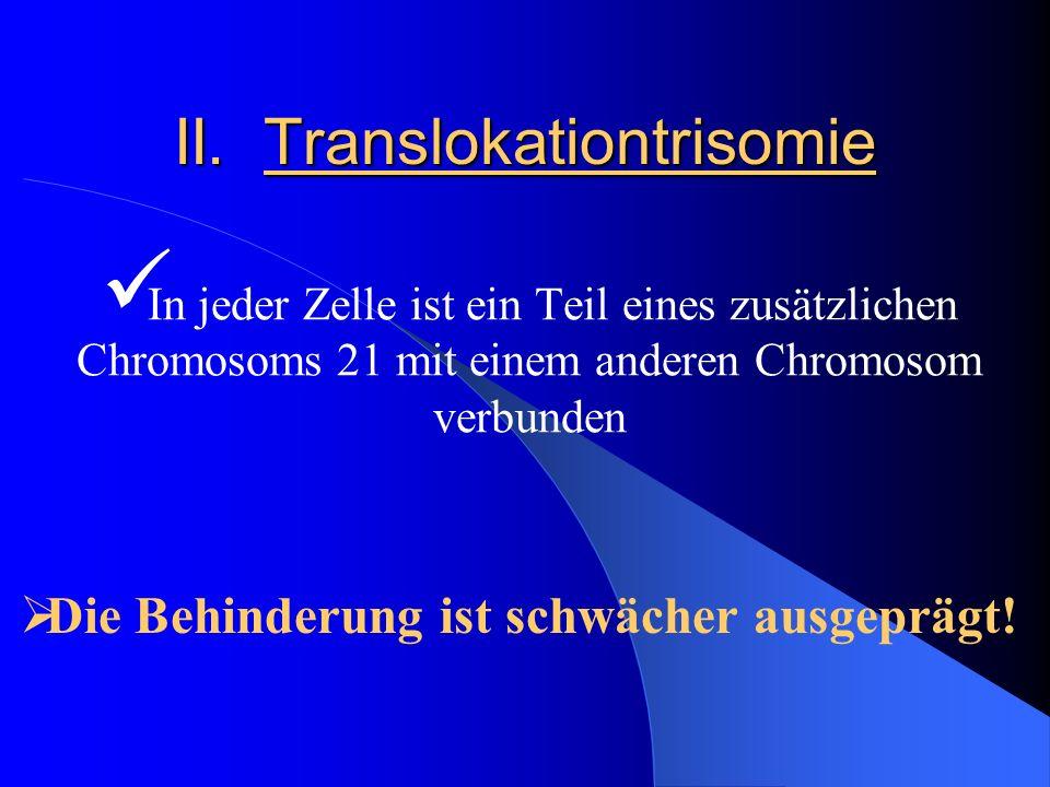 II. Translokationtrisomie