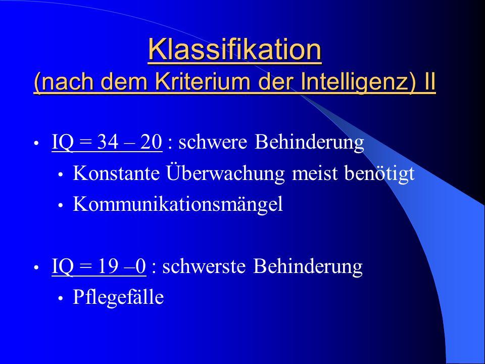 Klassifikation (nach dem Kriterium der Intelligenz) II