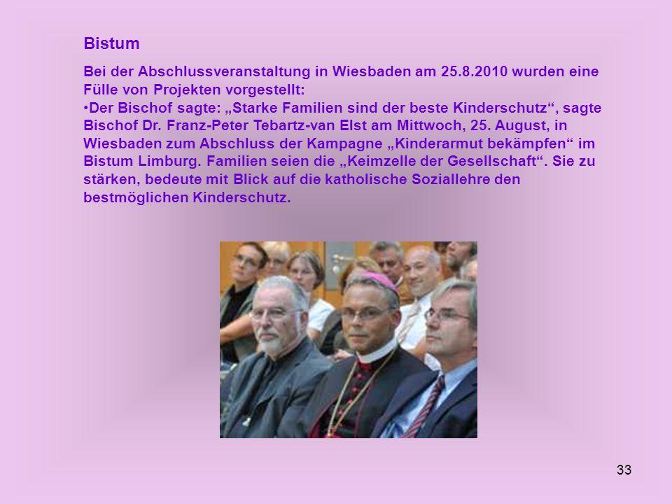 Bistum Bei der Abschlussveranstaltung in Wiesbaden am 25.8.2010 wurden eine Fülle von Projekten vorgestellt:
