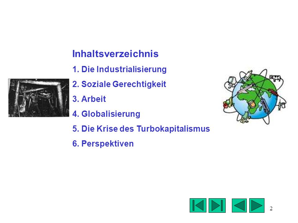 Inhaltsverzeichnis 1. Die Industrialisierung 2. Soziale Gerechtigkeit
