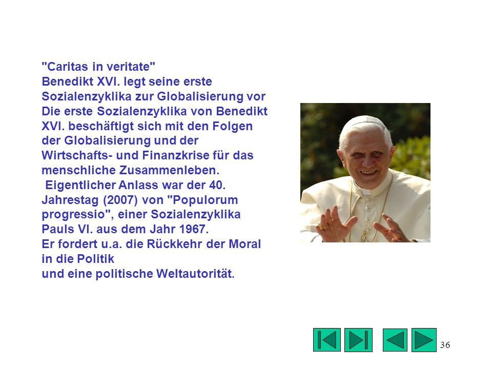 Caritas in veritate Benedikt XVI. legt seine erste Sozialenzyklika zur Globalisierung vor.