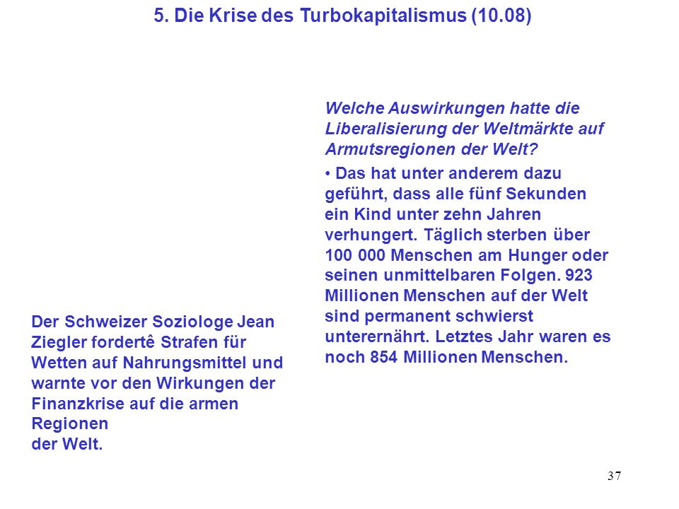 5. Die Krise des Turbokapitalismus (10.08)