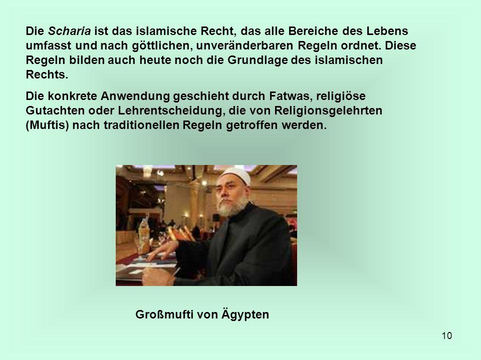 Die Scharia ist das islamische Recht, das alle Bereiche des Lebens umfasst und nach göttlichen, unveränderbaren Regeln ordnet. Diese Regeln bilden auch heute noch die Grundlage des islamischen Rechts.