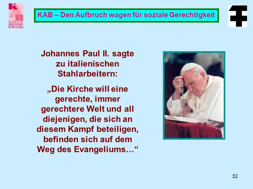 Johannes Paul II. sagte zu italienischen Stahlarbeitern: