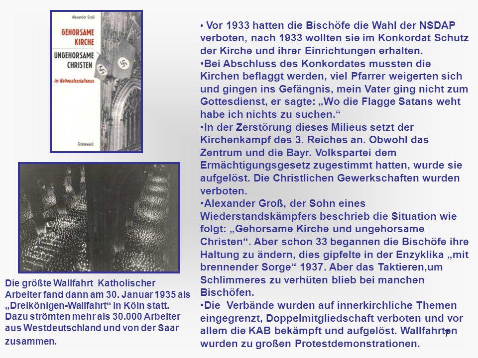 Vor 1933 hatten die Bischöfe die Wahl der NSDAP verboten, nach 1933 wollten sie im Konkordat Schutz der Kirche und ihrer Einrichtungen erhalten.