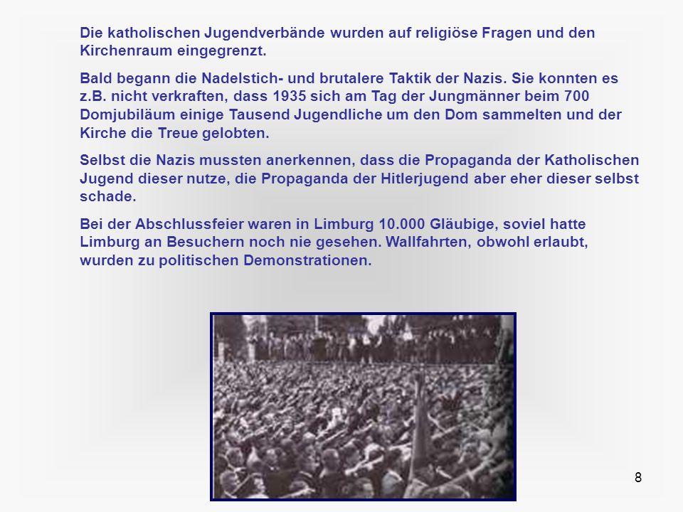 Die katholischen Jugendverbände wurden auf religiöse Fragen und den Kirchenraum eingegrenzt.