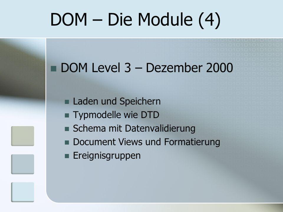 DOM – Die Module (4) DOM Level 3 – Dezember 2000 Laden und Speichern