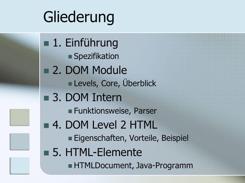 Gliederung 1. Einführung 2. DOM Module 3. DOM Intern