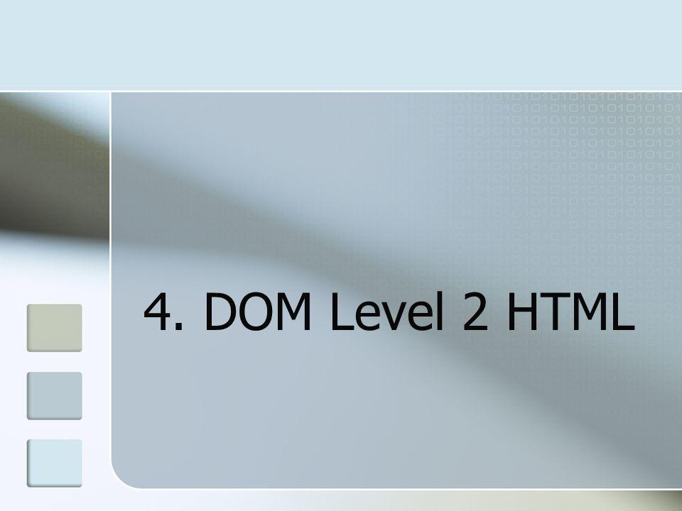 4. DOM Level 2 HTML