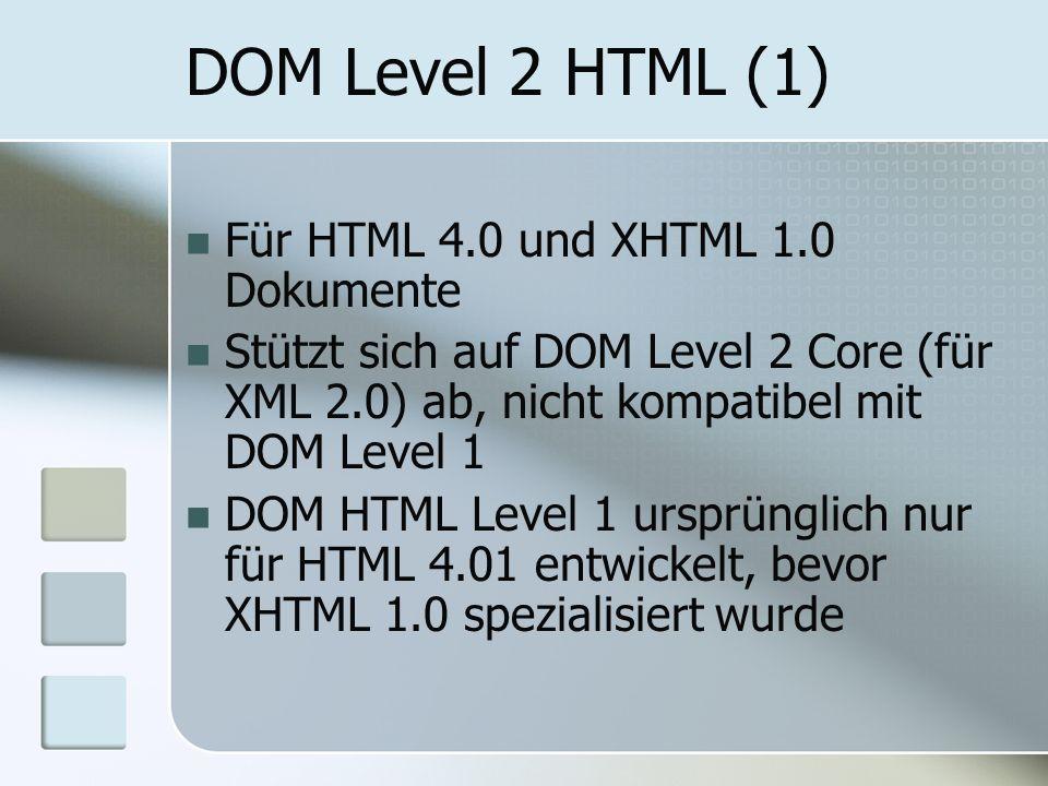 DOM Level 2 HTML (1) Für HTML 4.0 und XHTML 1.0 Dokumente