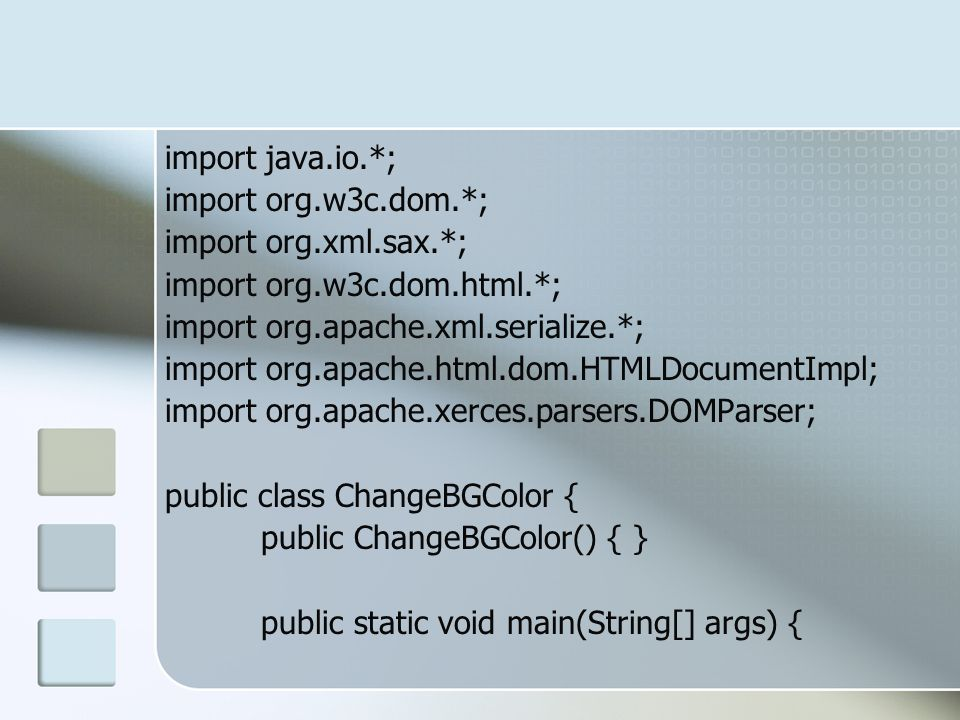 import java.io.*; import org.w3c.dom.*; import org.xml.sax.*; import org.w3c.dom.html.*; import org.apache.xml.serialize.*;