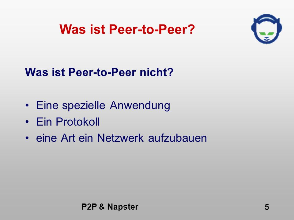 Was ist Peer-to-Peer Was ist Peer-to-Peer nicht