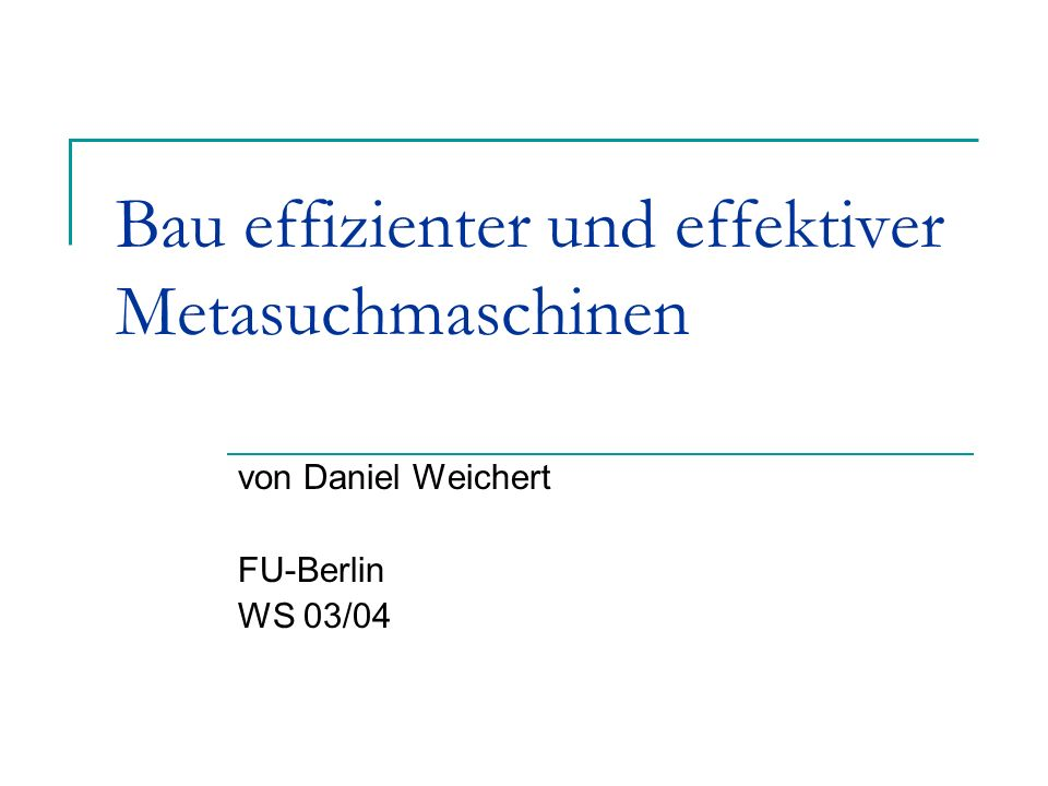 Bau effizienter und effektiver Metasuchmaschinen