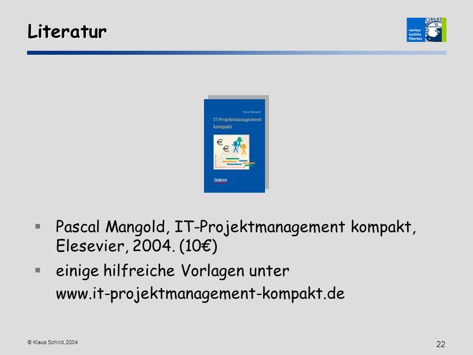 3/27/2017 Literatur. Pascal Mangold, IT-Projektmanagement kompakt, Elesevier, 2004. (10€) einige hilfreiche Vorlagen unter.