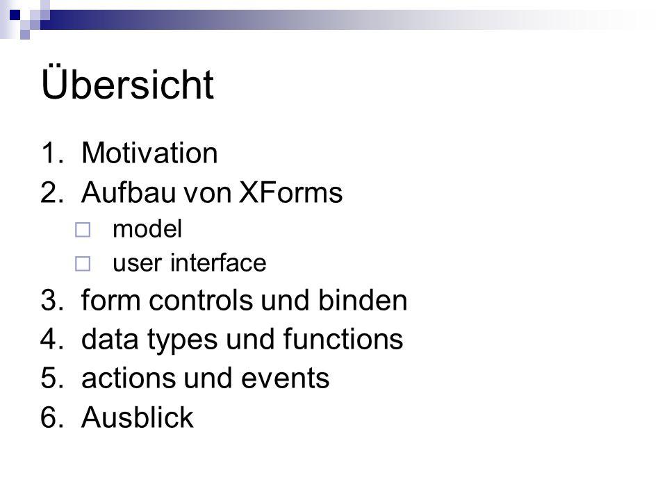 Übersicht 1. Motivation 2. Aufbau von XForms