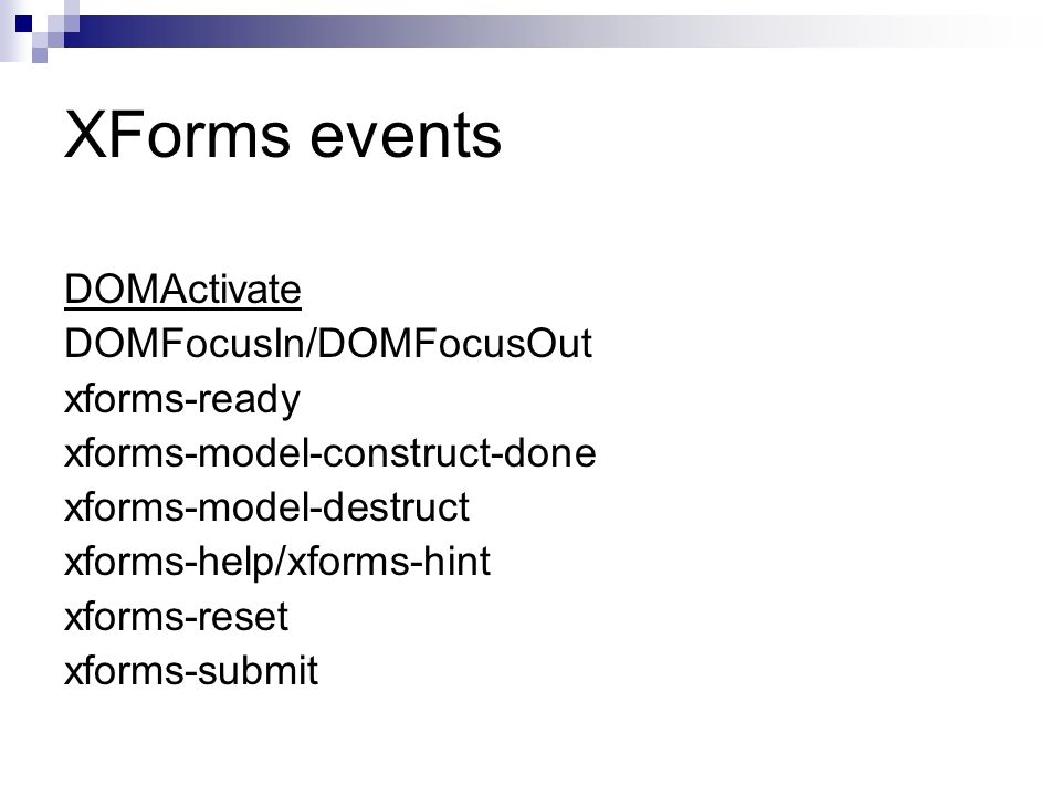XForms events DOMActivate DOMFocusIn/DOMFocusOut xforms-ready