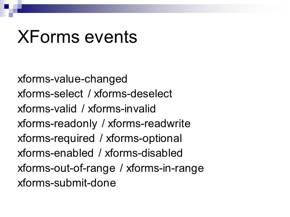 XForms events xforms-value-changed xforms-select / xforms-deselect