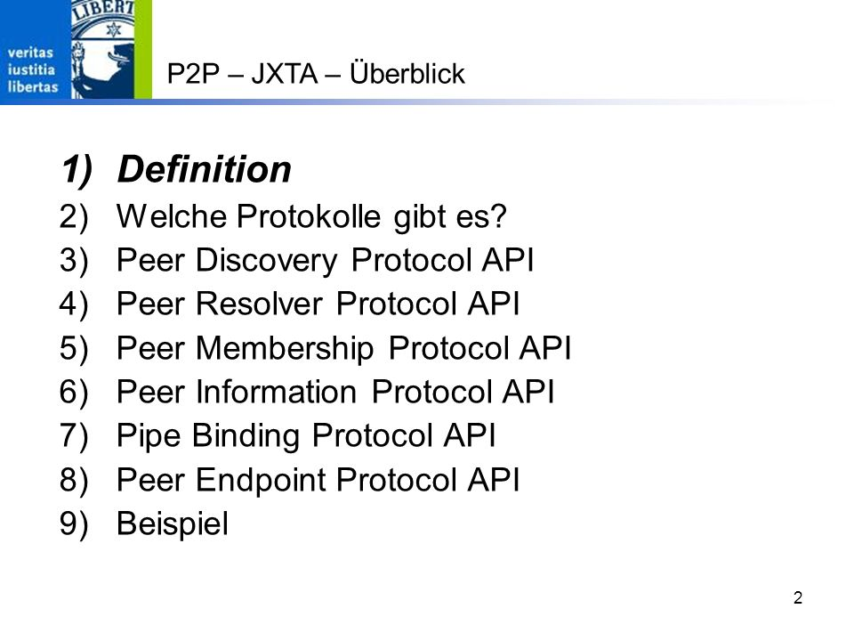 Definition Welche Protokolle gibt es Peer Discovery Protocol API