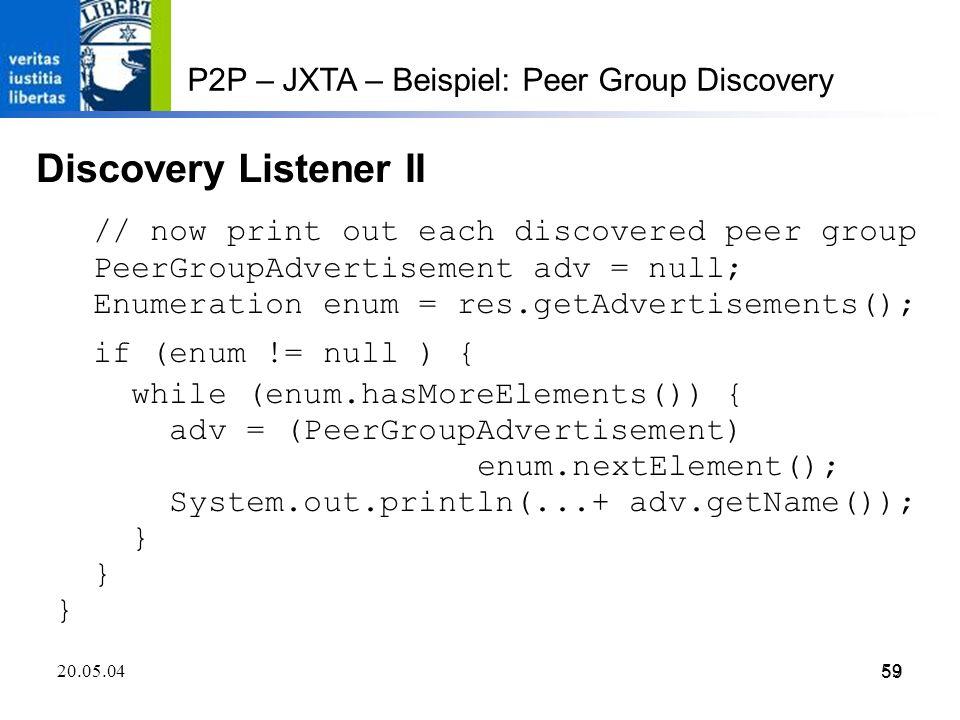 Discovery Listener II P2P – JXTA – Beispiel: Peer Group Discovery