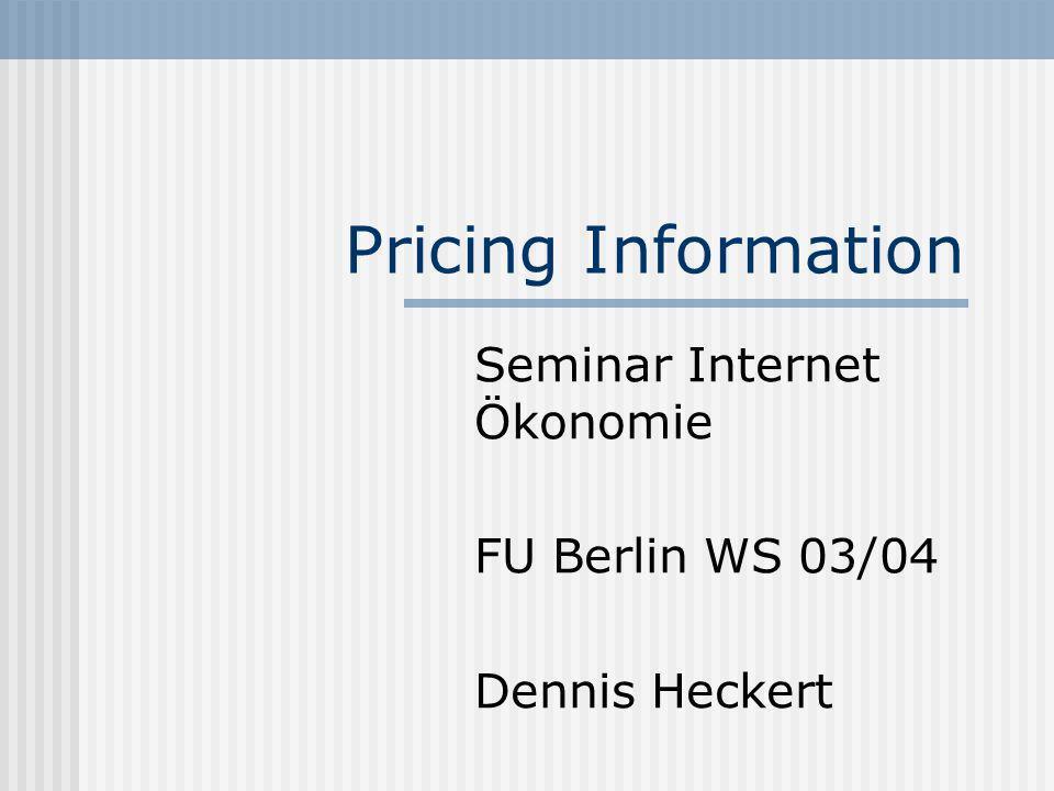 Seminar Internet Ökonomie FU Berlin WS 03/04 Dennis Heckert