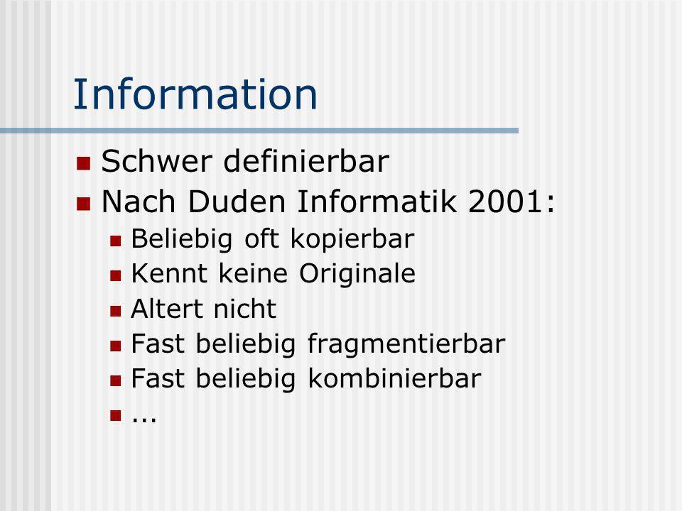 Information Schwer definierbar Nach Duden Informatik 2001: