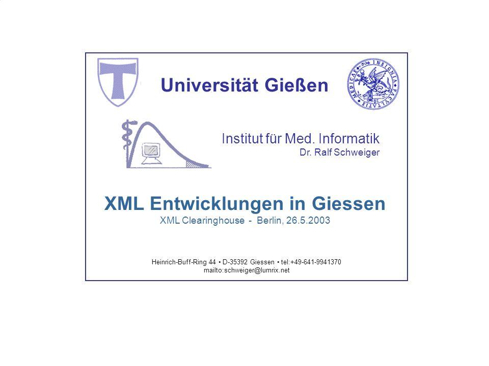 XML Entwicklungen in Giessen XML Clearinghouse - Berlin, 26.5.2003