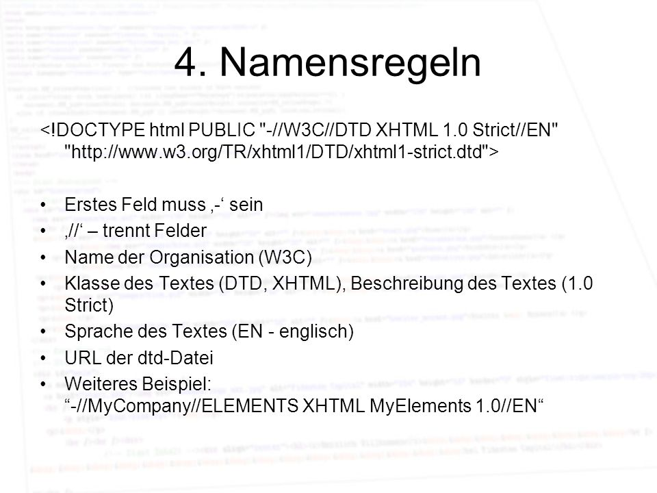 4. Namensregeln <!DOCTYPE html PUBLIC -//W3C//DTD XHTML 1.0 Strict//EN http://www.w3.org/TR/xhtml1/DTD/xhtml1-strict.dtd >