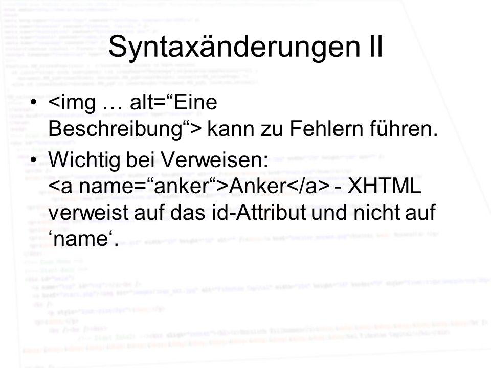Syntaxänderungen II <img … alt= Eine Beschreibung > kann zu Fehlern führen.