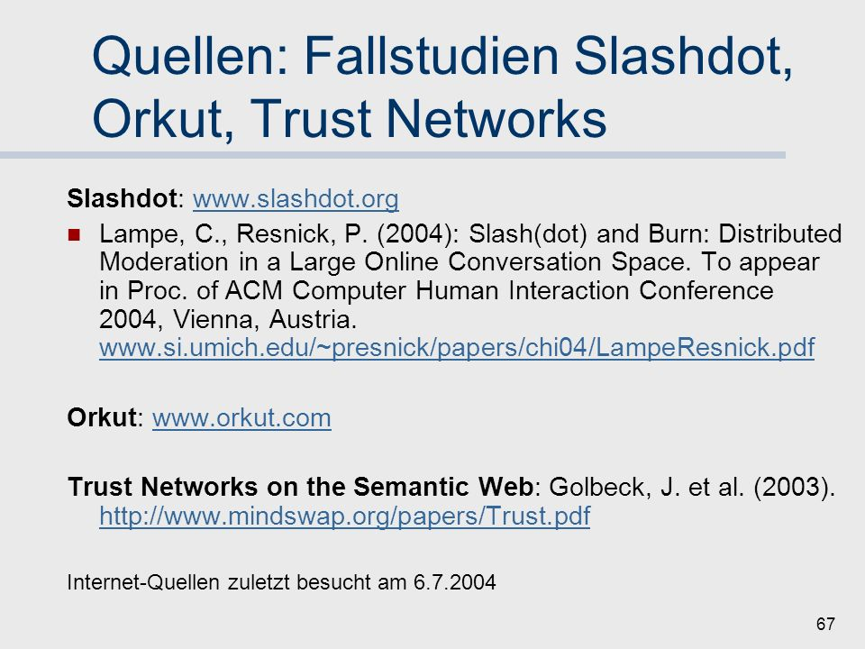 Quellen: Fallstudien Slashdot, Orkut, Trust Networks