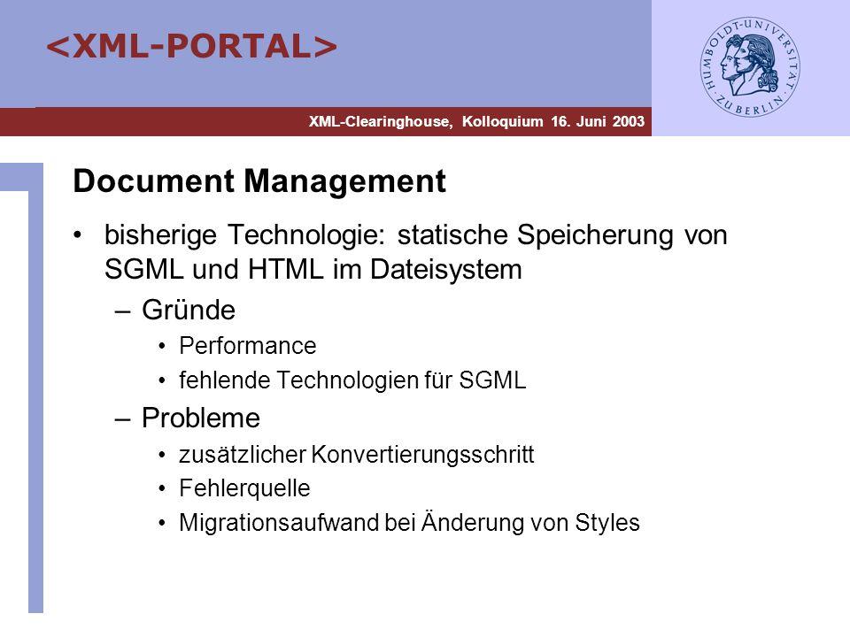 Document Managementbisherige Technologie: statische Speicherung von SGML und HTML im Dateisystem. Gründe.