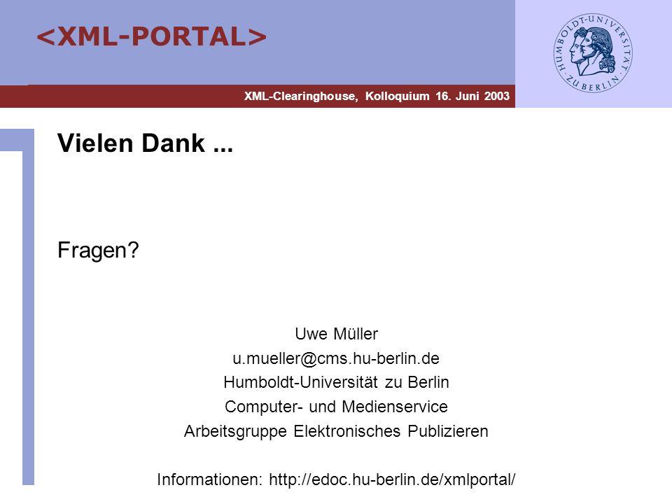 Vielen Dank ... Fragen Uwe Müller u.mueller@cms.hu-berlin.de