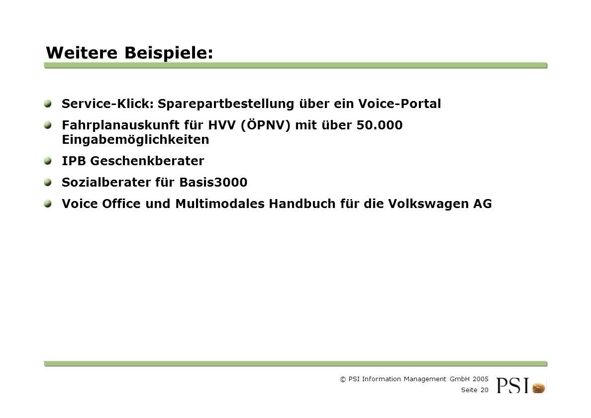 Weitere Beispiele: Service-Klick: Sparepartbestellung über ein Voice-Portal. Fahrplanauskunft für HVV (ÖPNV) mit über 50.000 Eingabemöglichkeiten.