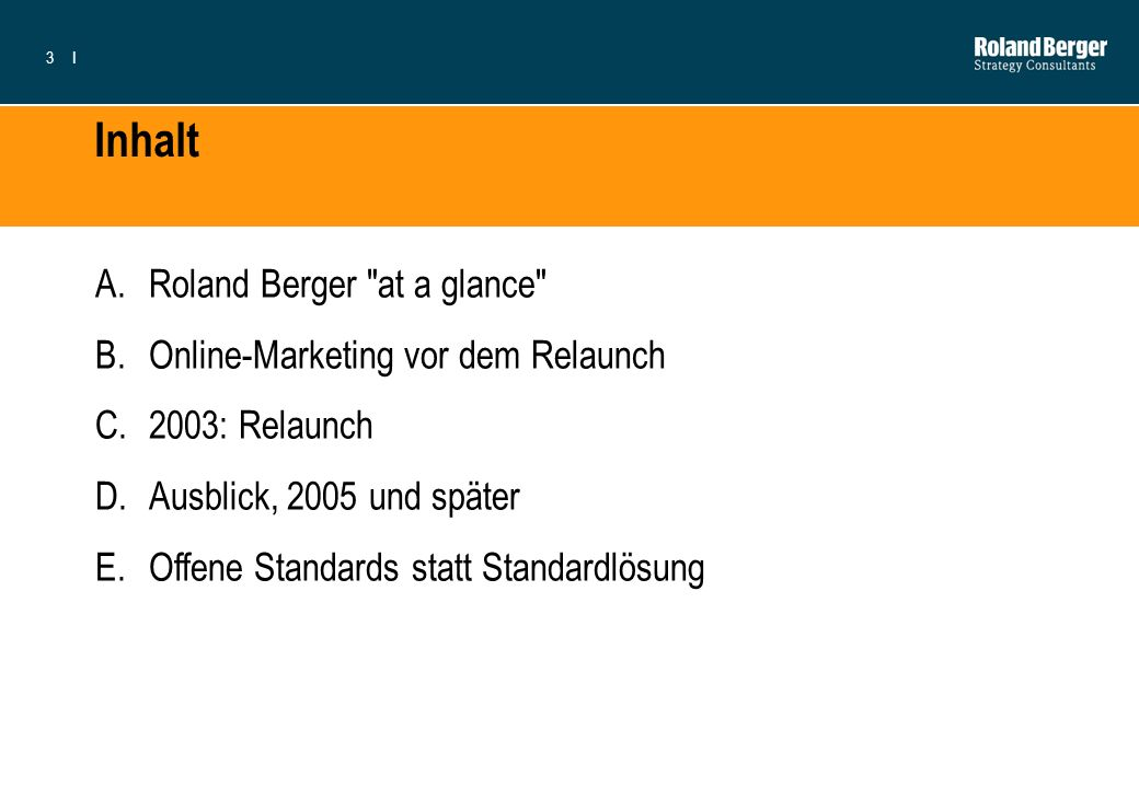 Inhalt Roland Berger at a glance Online-Marketing vor dem Relaunch