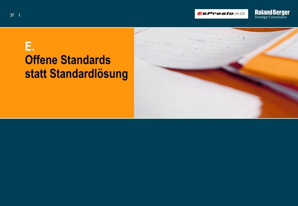 E. Offene Standards statt Standardlösung