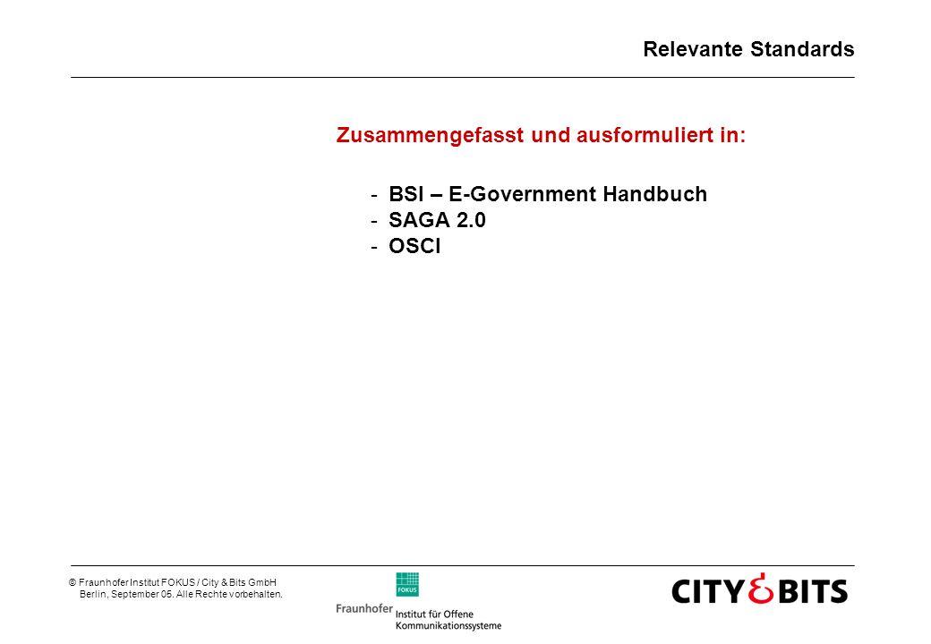 Relevante Standards Zusammengefasst und ausformuliert in: BSI – E-Government Handbuch SAGA 2.0 OSCI
