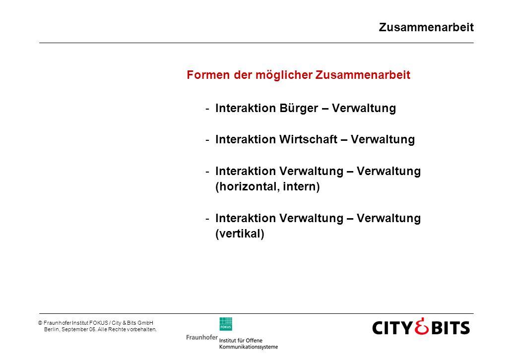 Zusammenarbeit Formen der möglicher Zusammenarbeit. Interaktion Bürger – Verwaltung. Interaktion Wirtschaft – Verwaltung.