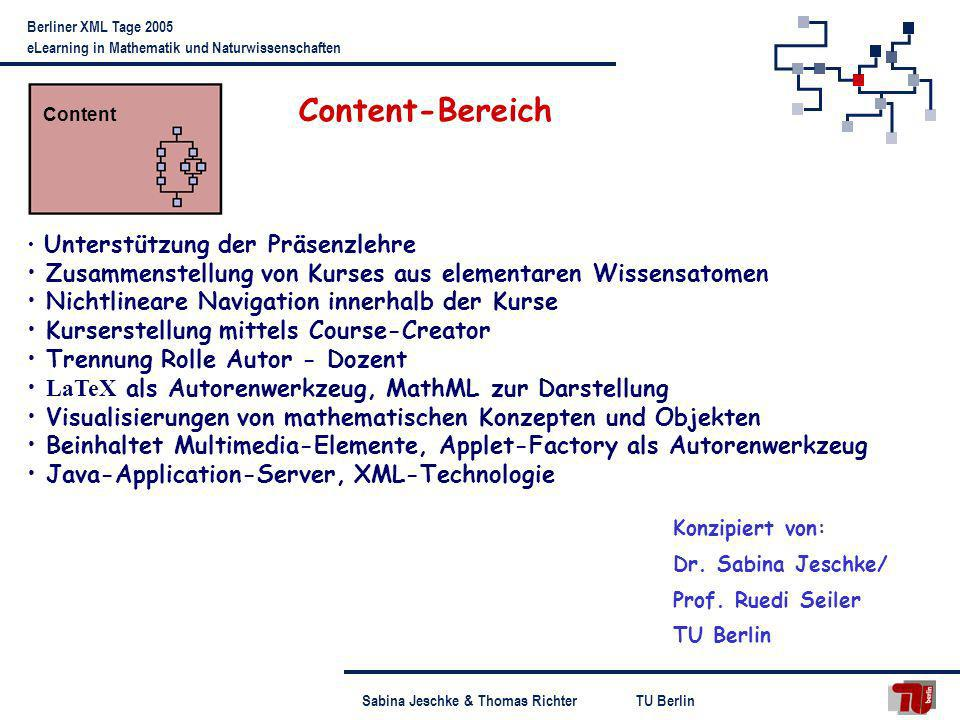 Content Content-Bereich. Unterstützung der Präsenzlehre. Zusammenstellung von Kurses aus elementaren Wissensatomen.