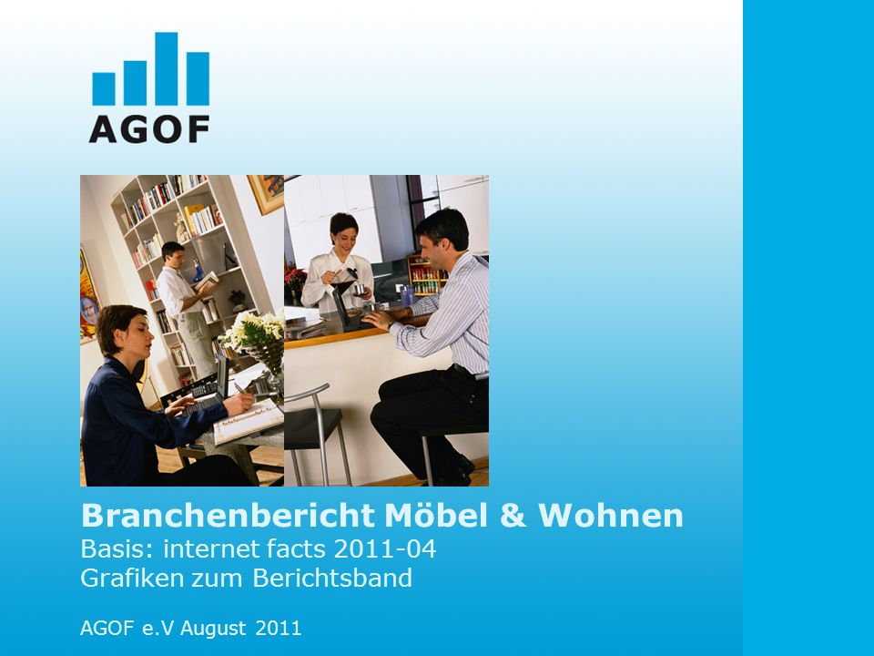 Branchenbericht Möbel & Wohnen Basis: internet facts 2011-04 Grafiken zum Berichtsband