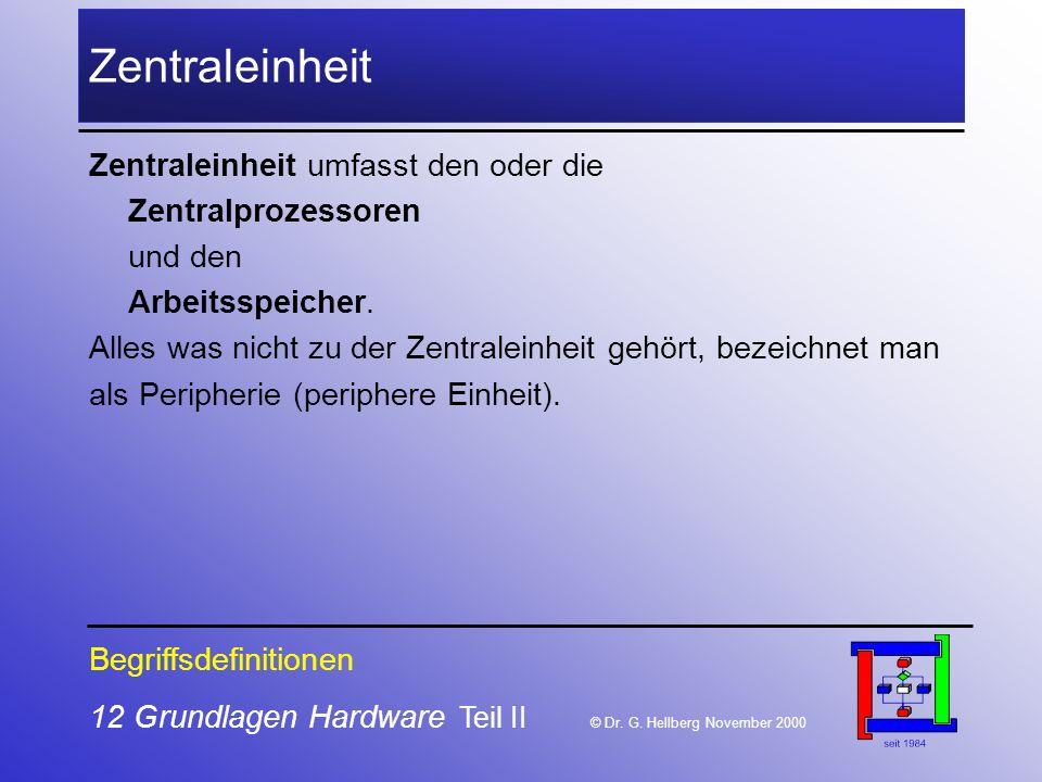 Zentraleinheit Zentraleinheit umfasst den oder die Zentralprozessoren