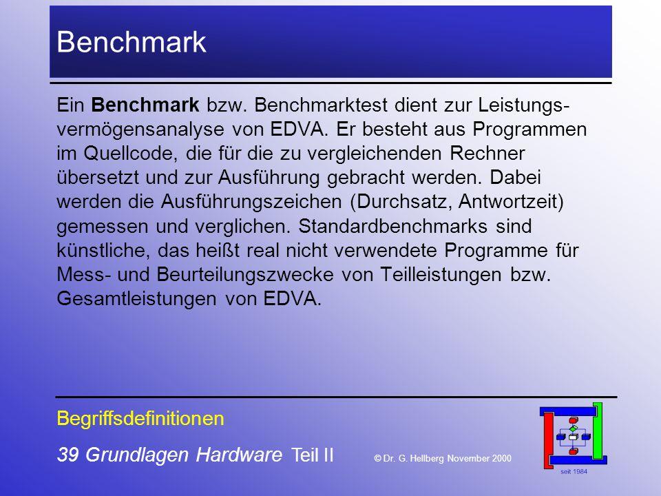 Benchmark Ein Benchmark bzw. Benchmarktest dient zur Leistungs-