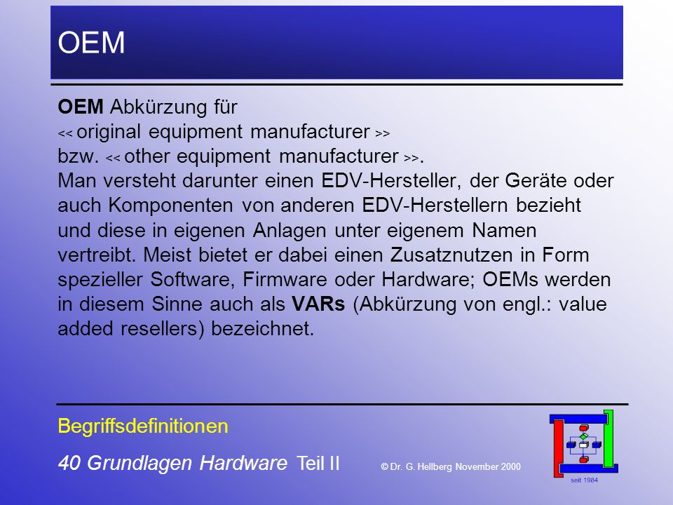 OEM OEM Abkürzung für. << original equipment manufacturer >> bzw. << other equipment manufacturer >>.
