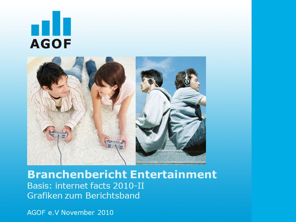 Branchenbericht Entertainment Basis: internet facts 2010-II Grafiken zum Berichtsband
