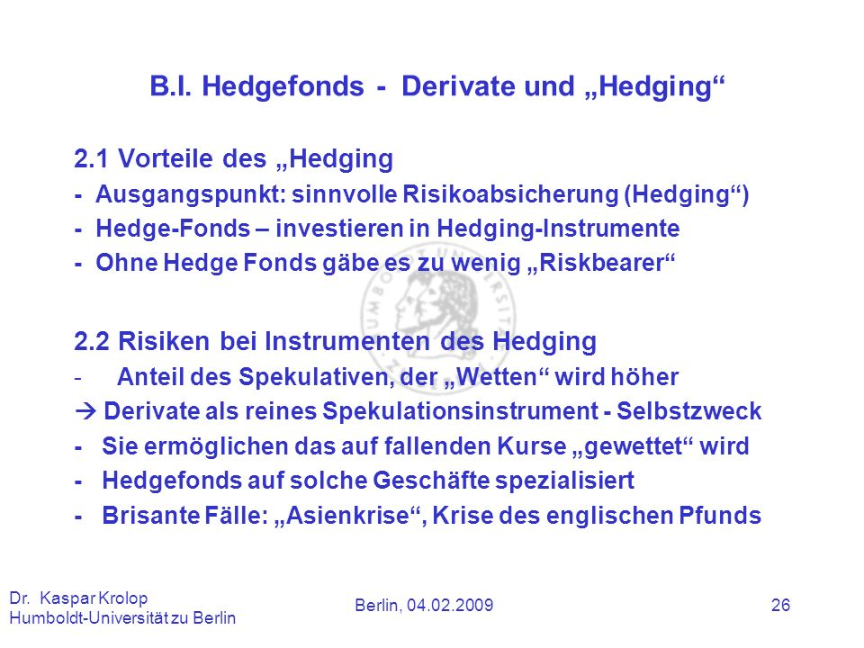 "B.I. Hedgefonds - Derivate und ""Hedging"