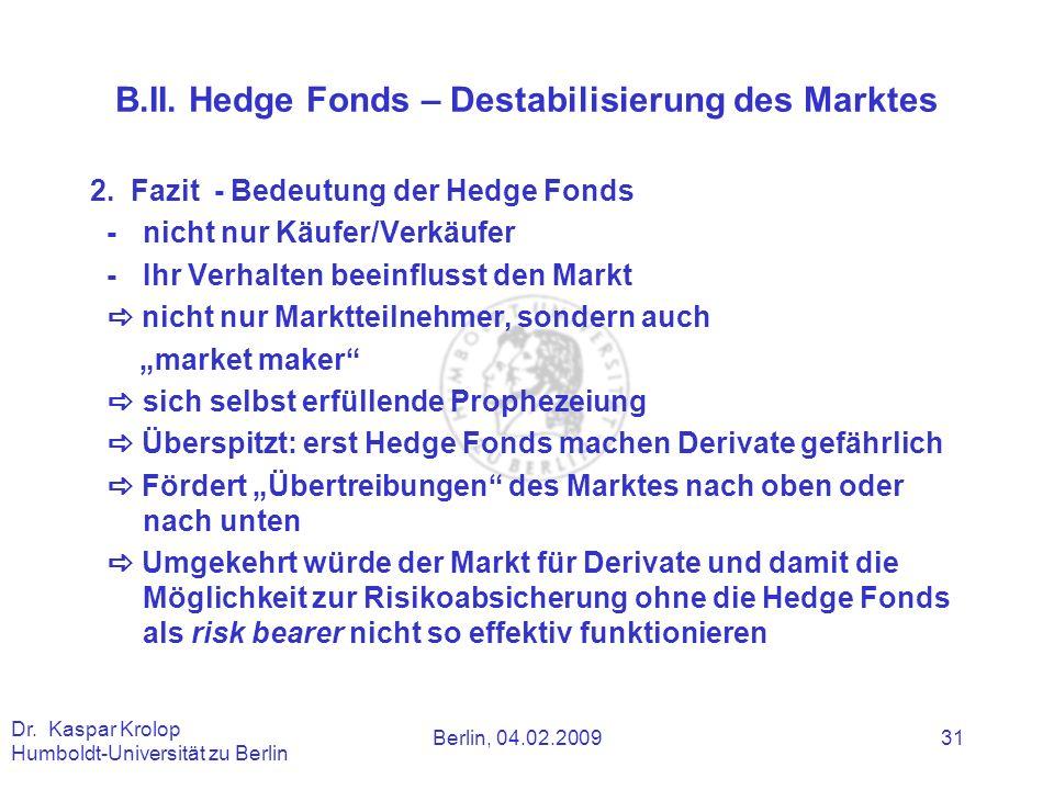B.II. Hedge Fonds – Destabilisierung des Marktes