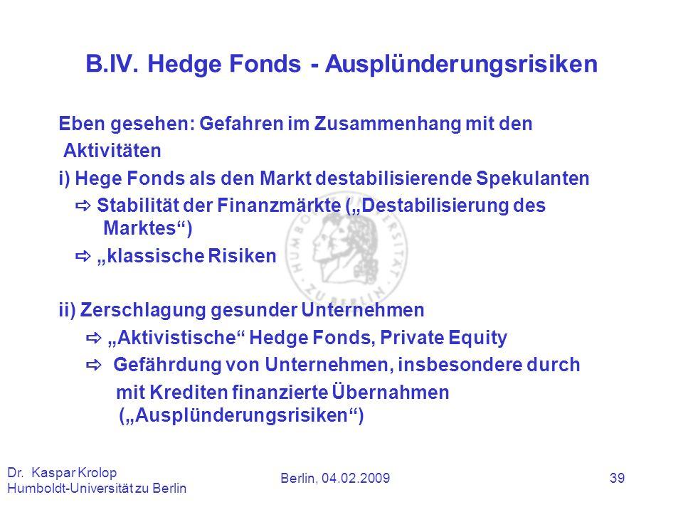 B.IV. Hedge Fonds - Ausplünderungsrisiken