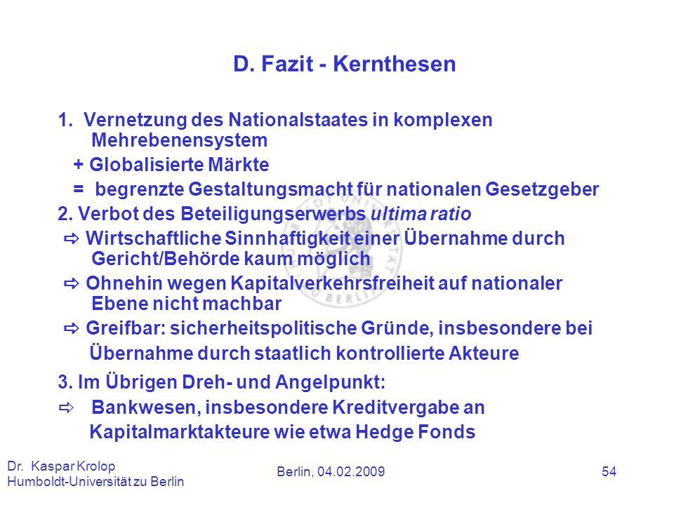 D. Fazit - Kernthesen 1. Vernetzung des Nationalstaates in komplexen Mehrebenensystem. + Globalisierte Märkte.