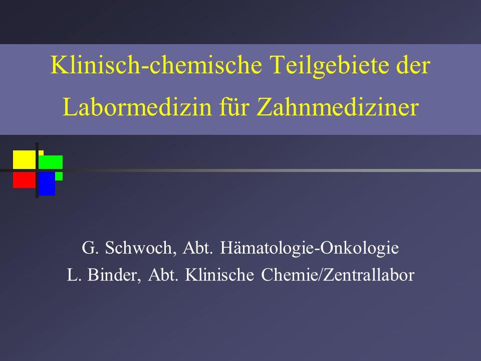 Klinisch-chemische Teilgebiete der Labormedizin für Zahnmediziner