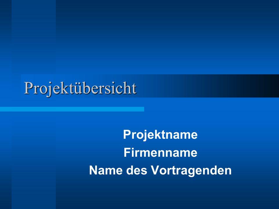 Projektname Firmenname Name des Vortragenden