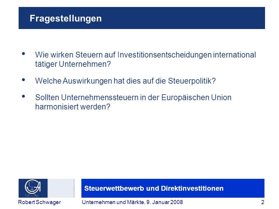 Fragestellungen Wie wirken Steuern auf Investitionsentscheidungen international tätiger Unternehmen
