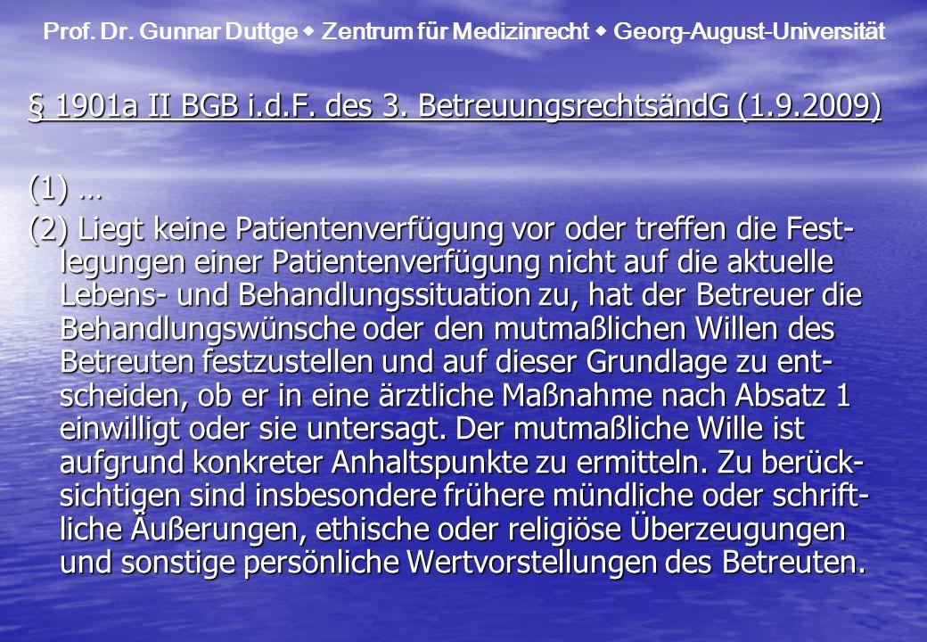 § 1901a II BGB i.d.F. des 3. BetreuungsrechtsändG (1.9.2009) (1) …
